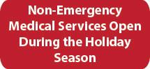 Non-Emergency Medical Services Holiday Season